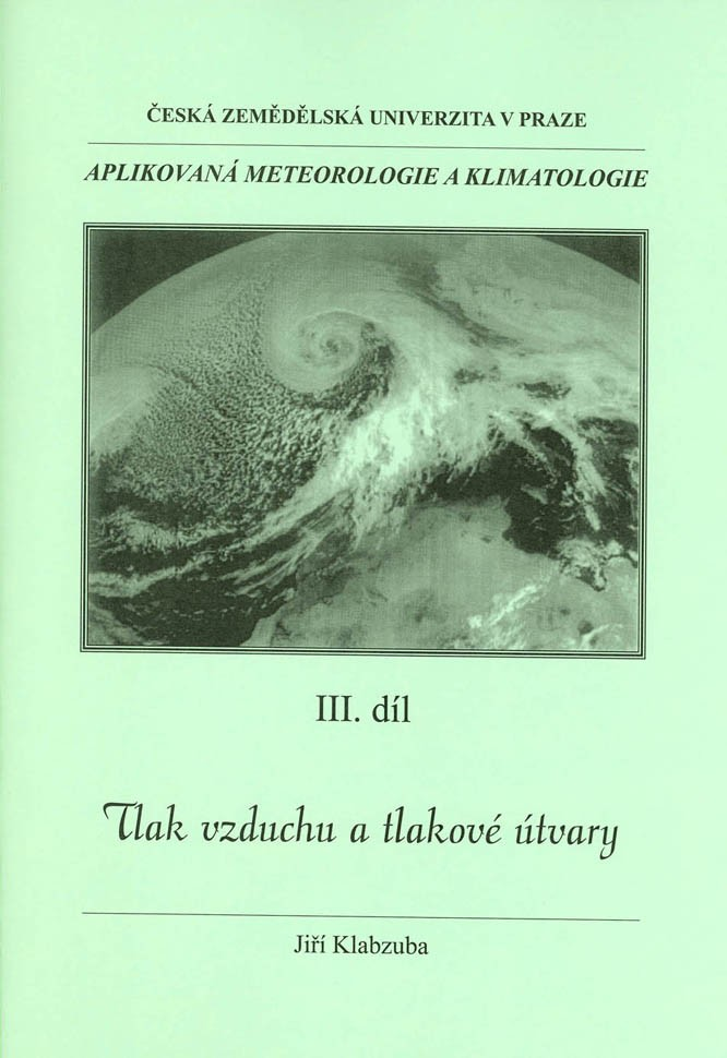 Aplikovaná meteorologie a klimatologie III. díl - Tlak vzduchu a tlakové útvary