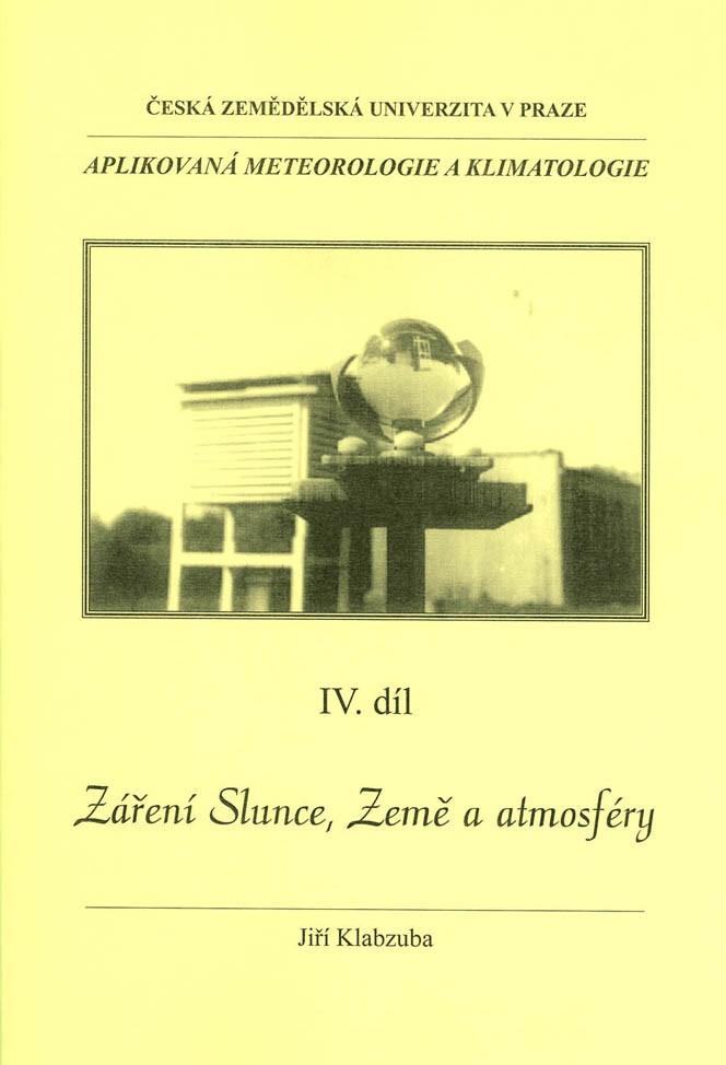 Aplikovaná meteorologie a klimatologie IV. díl - Záření Slunce, Země a atmosféry