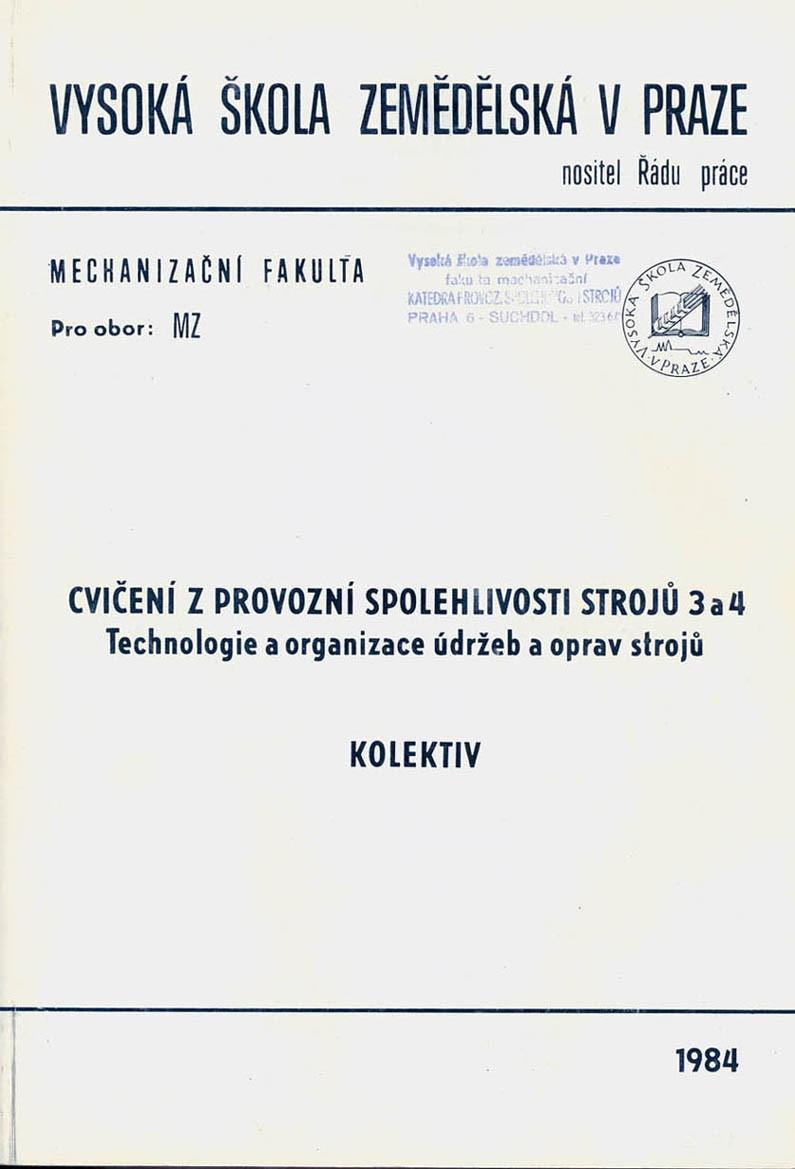Cvičení z provozní spolehlivosti strojů 3 a 4 - technologie a organizace údržeb a oprav strojů
