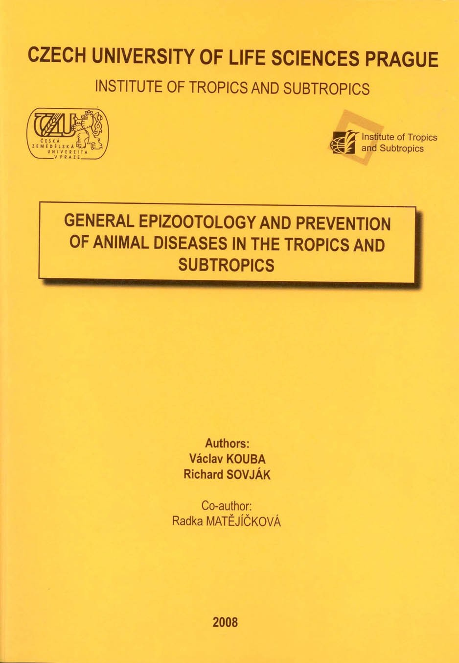 General Epizootology and Prevention of Animal Diseases in the Tropics and Subtropics