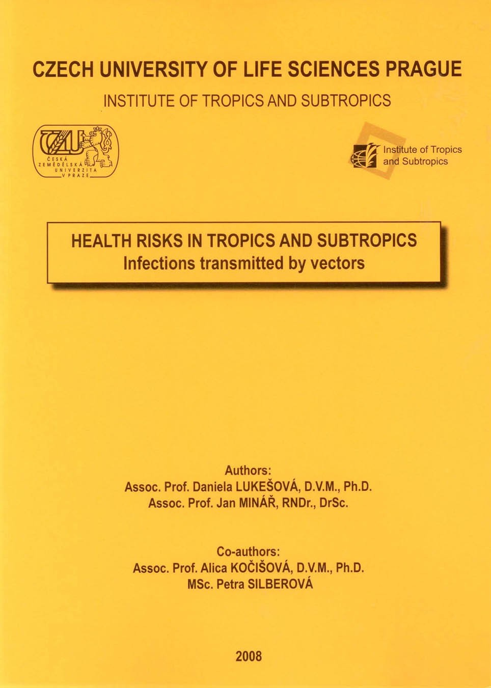 Health Risks in Tropics and Subtropics Infections Transmitted by Vectors