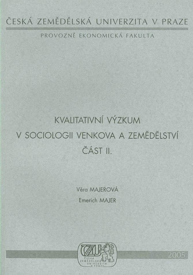 Kvalitativní výzkum v sociologii venkova a zemědělství část II.