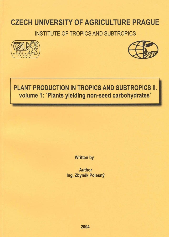 Plant Production in Tropics and Subtropics II. Volume 1: Plants Yielding Non-seed Carbohydrates